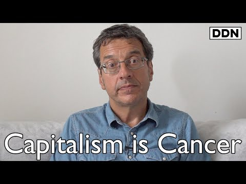 Capitalism is the Planet's Cancer: Operate Before it's too Late | George Monbiot